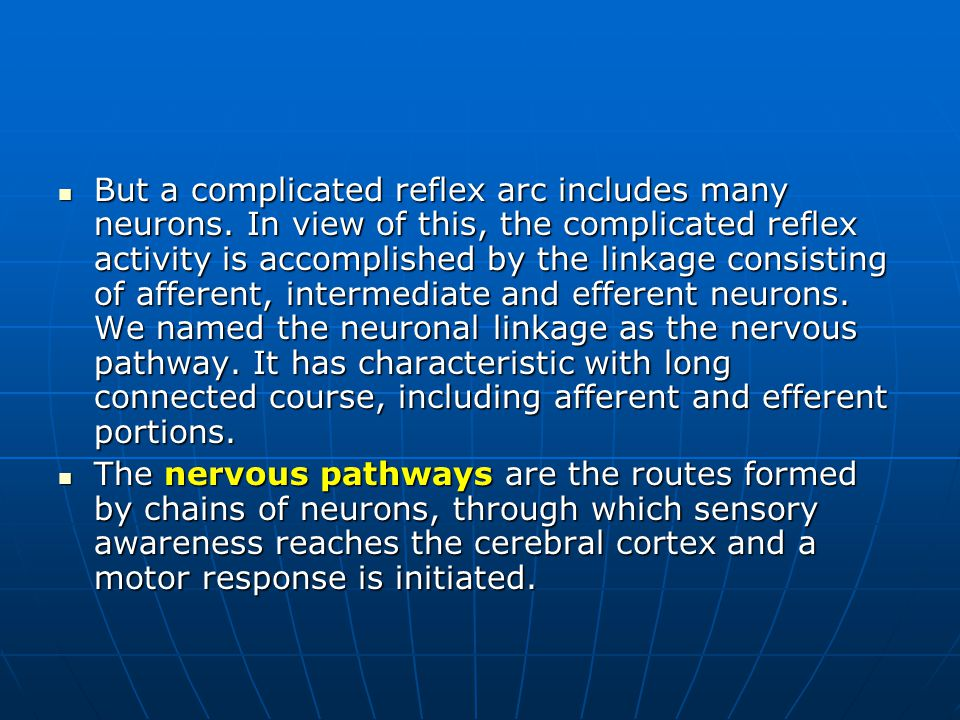 But a complicated reflex arc includes many neurons