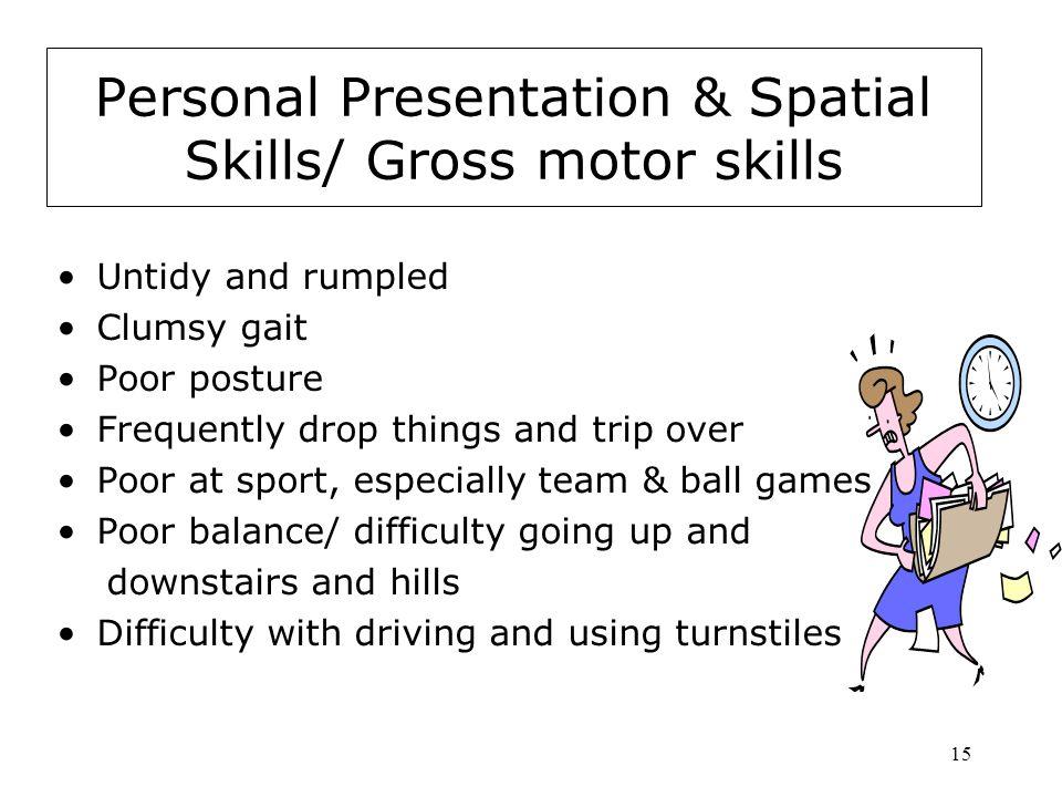 Personal Presentation & Spatial Skills/ Gross motor skills