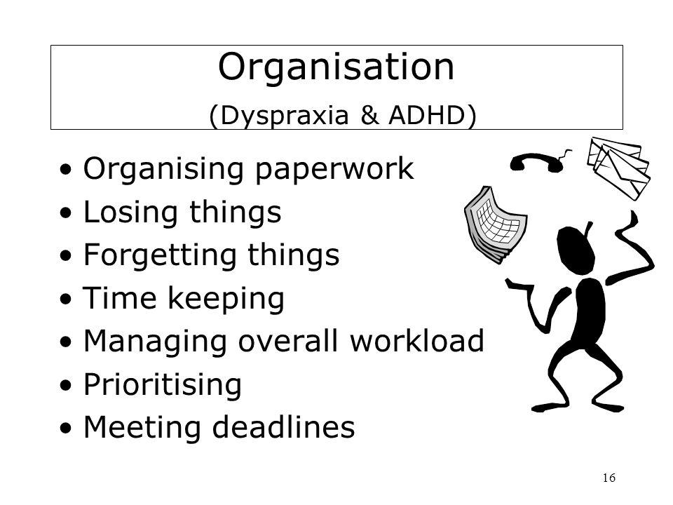 Organisation (Dyspraxia & ADHD)