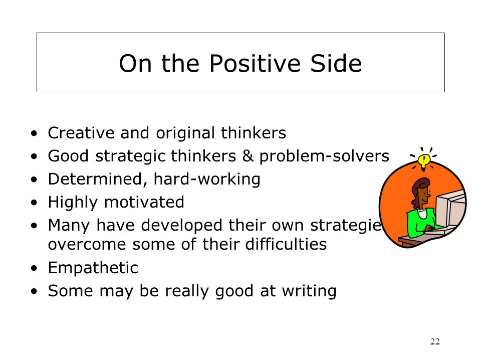 On the Positive Side Creative and original thinkers