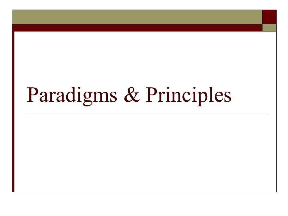 Paradigms & Principles