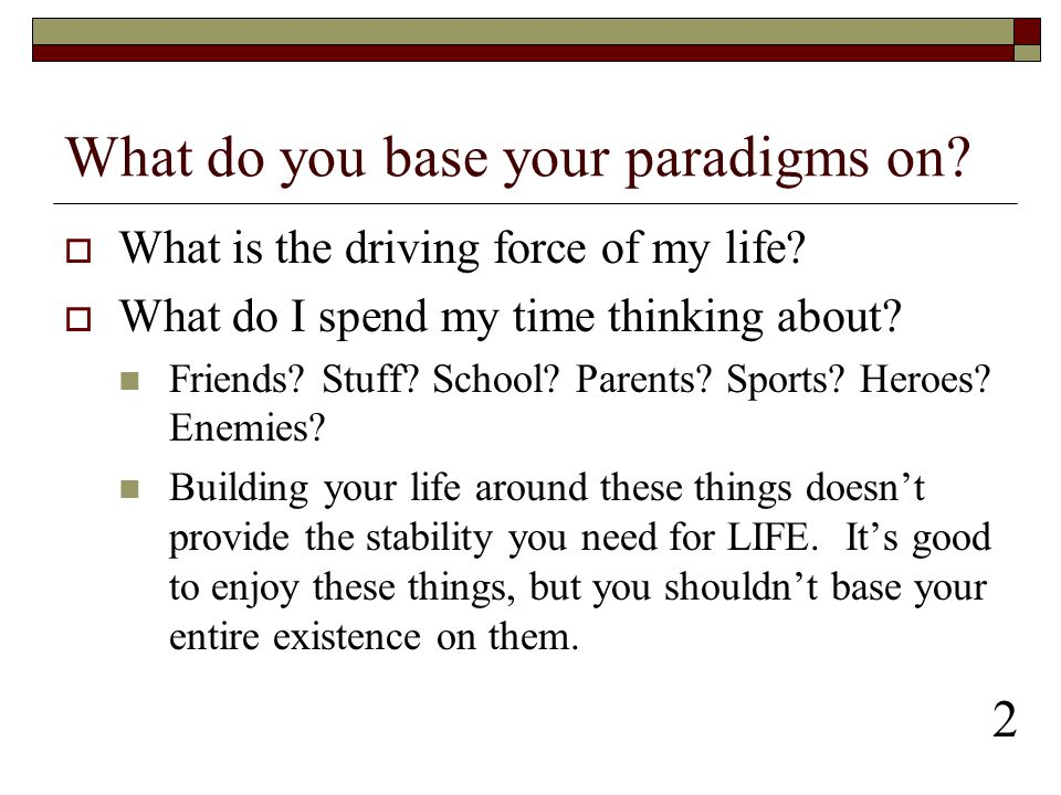 What do you base your paradigms on