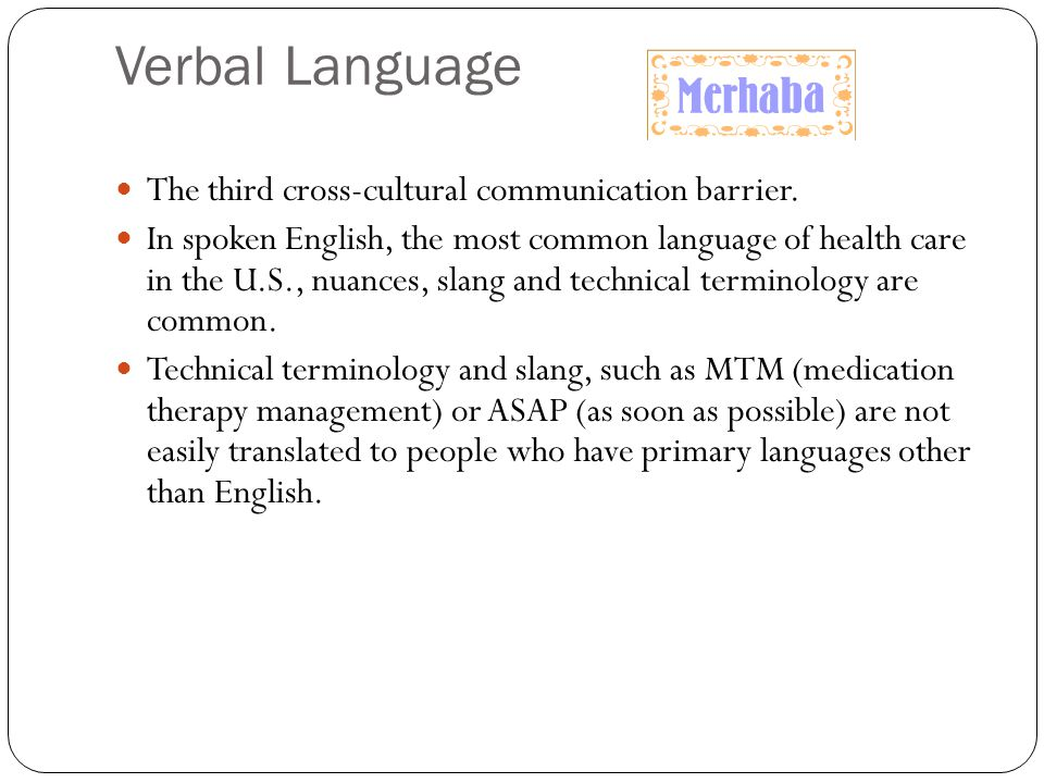 Verbal Language The third cross-cultural communication barrier.