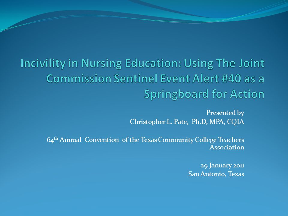 Incivility in Nursing Education: Using The Joint Commission Sentinel Event Alert #40 as a Springboard for Action
