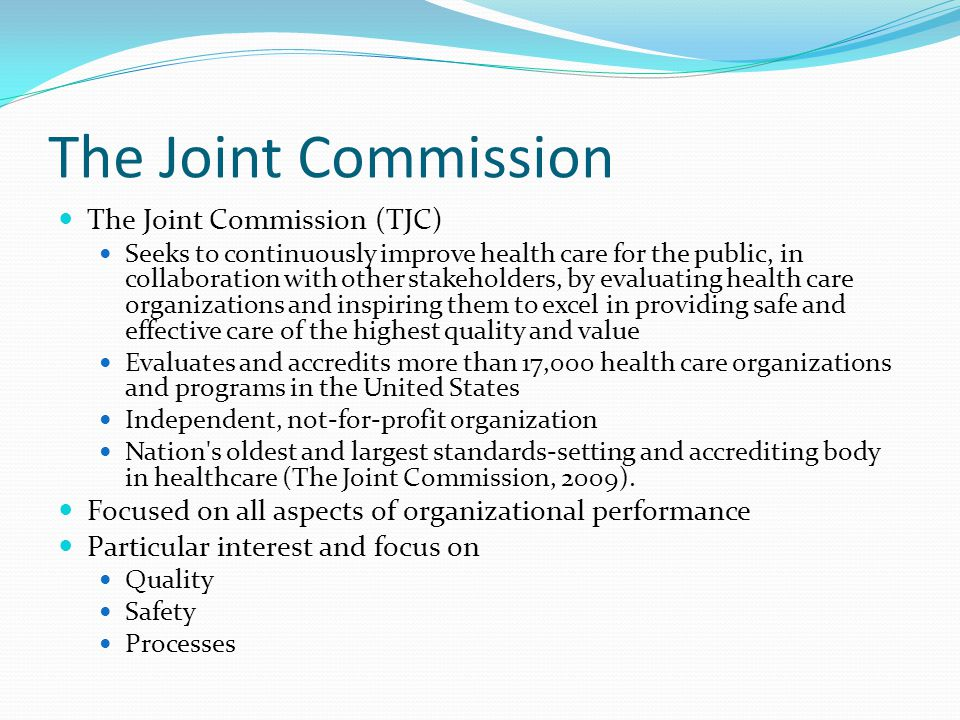 The Joint Commission The Joint Commission (TJC)