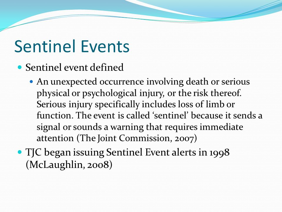 Sentinel Events Sentinel event defined