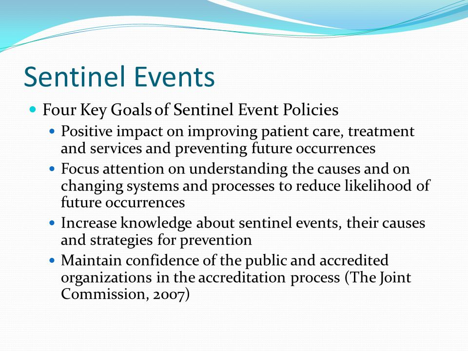 Sentinel Events Four Key Goals of Sentinel Event Policies