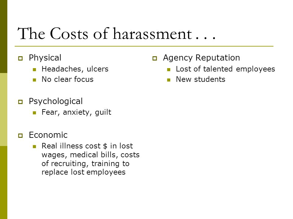 The Costs of harassment . . .