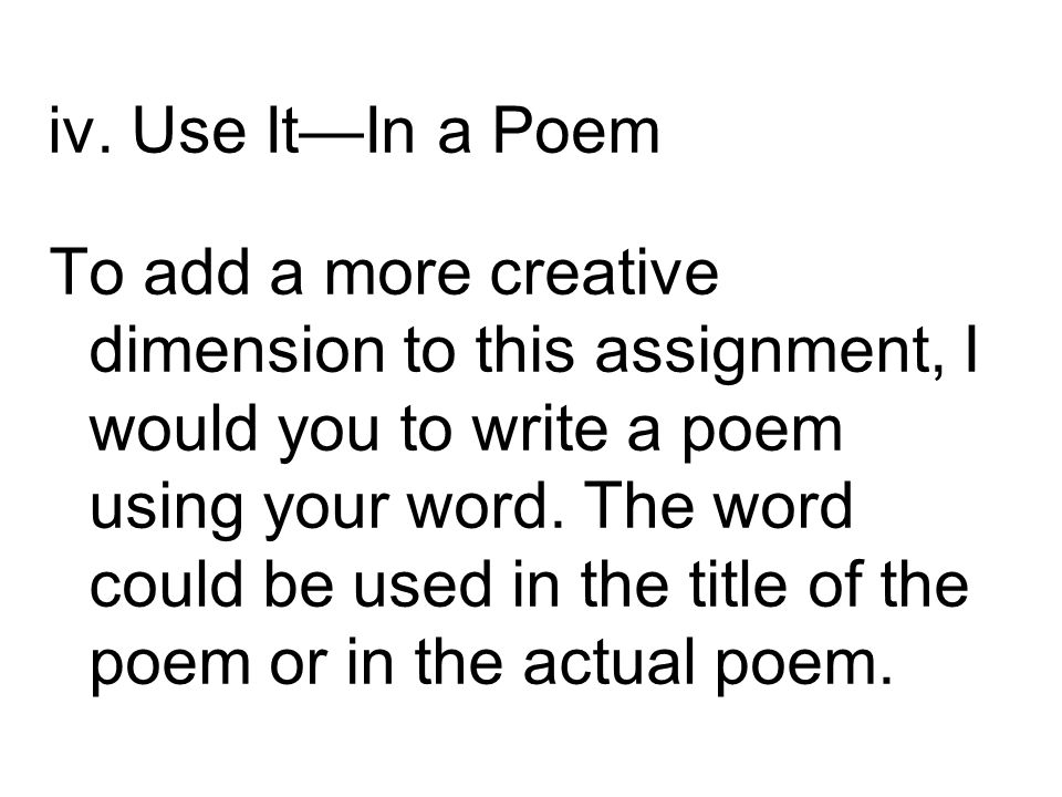 iv. Use It—In a Poem