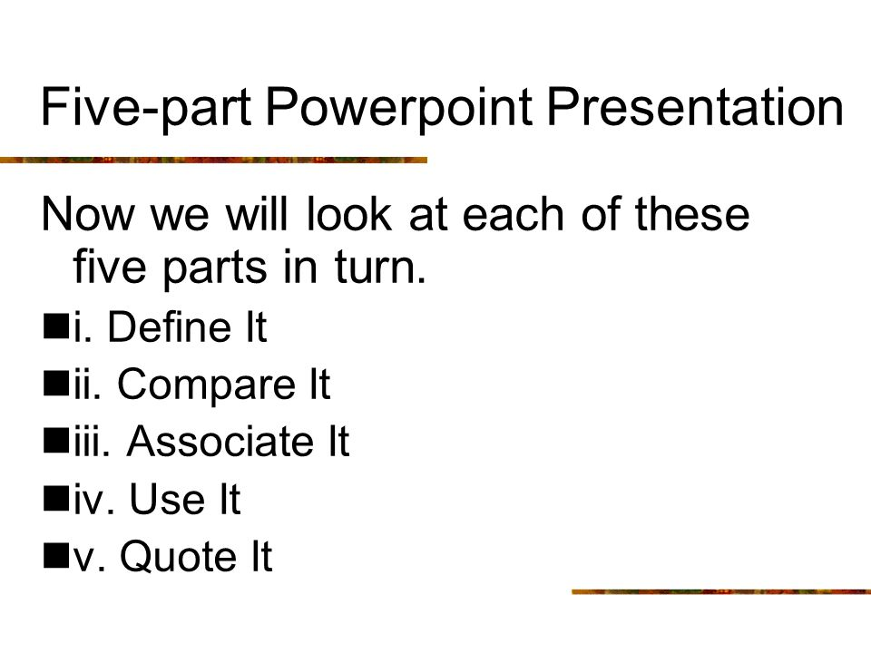 Five-part Powerpoint Presentation