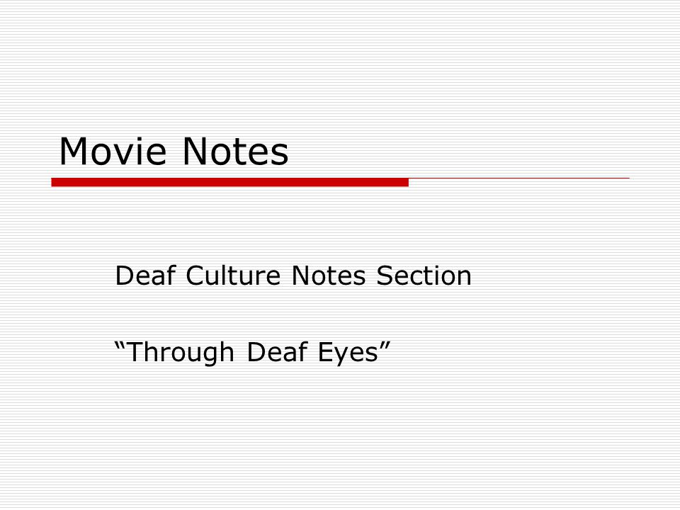 Deaf Culture Notes Section Through Deaf Eyes