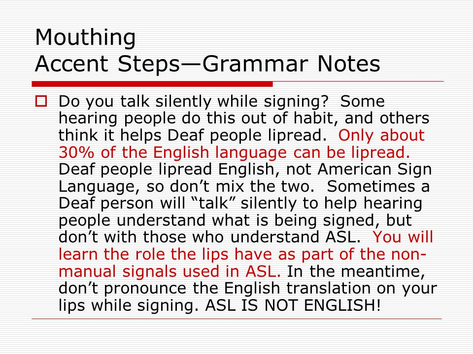 Mouthing Accent Steps—Grammar Notes