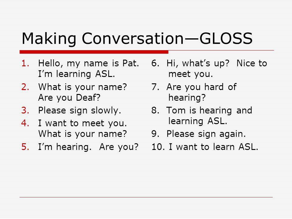 Making Conversation—GLOSS
