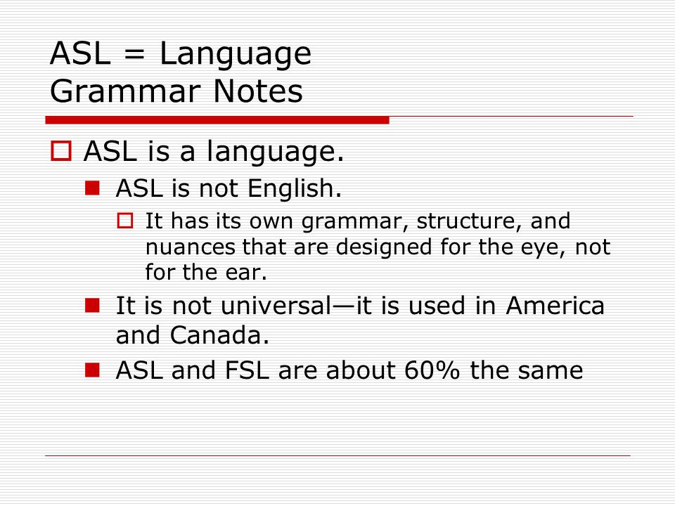 ASL = Language Grammar Notes