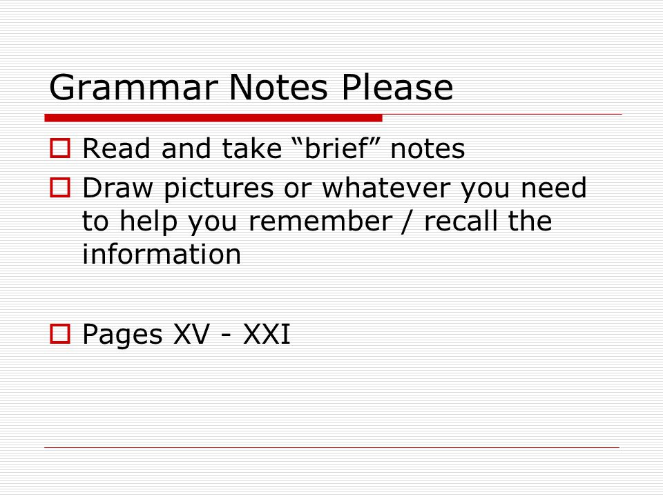 Grammar Notes Please Read and take brief notes