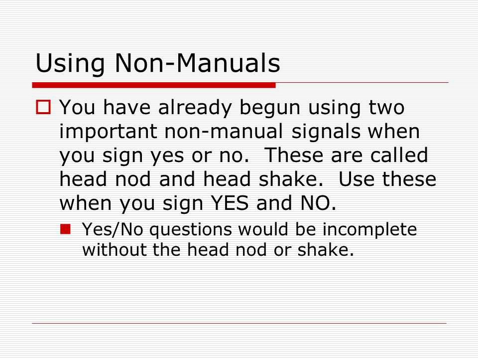 Using Non-Manuals