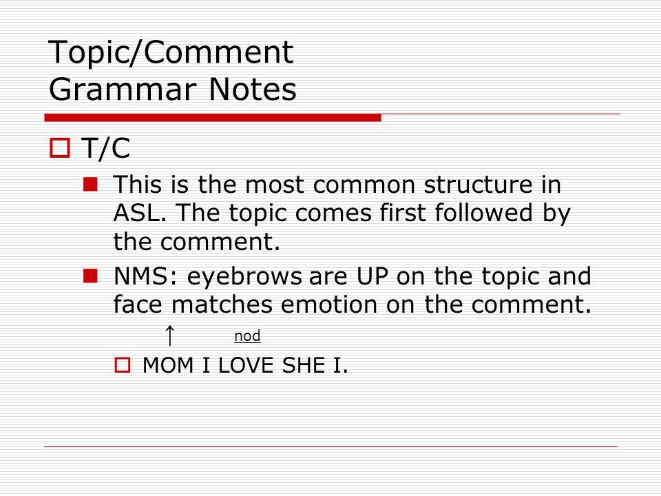 Topic/Comment Grammar Notes