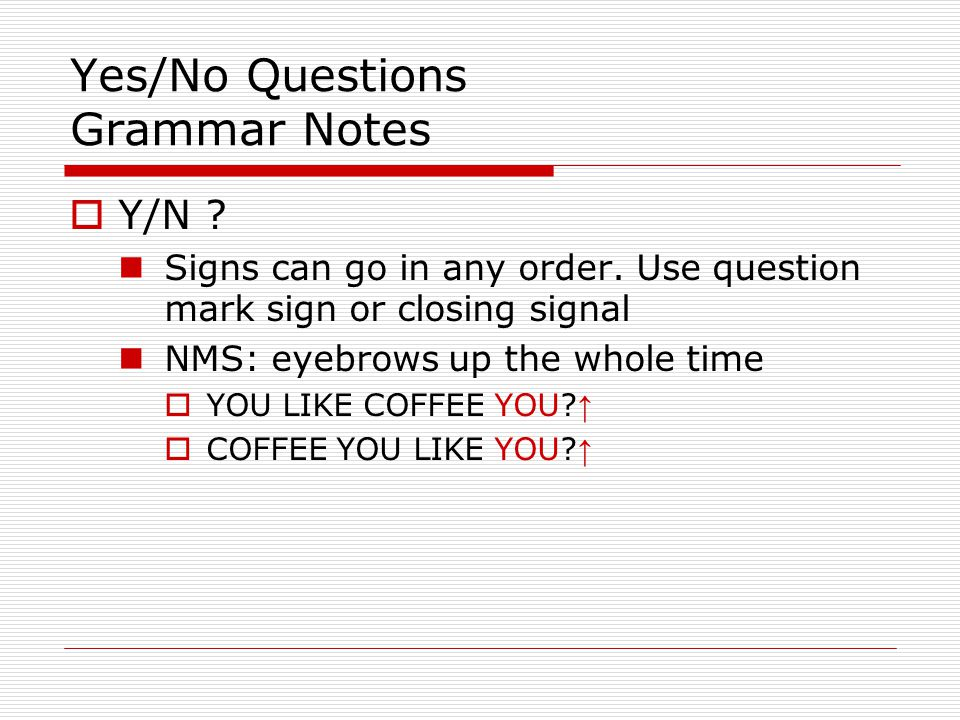 Yes/No Questions Grammar Notes