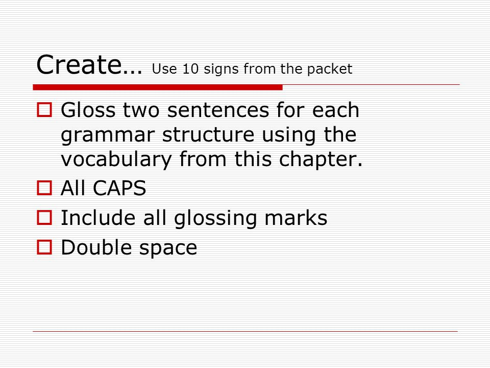 Create… Use 10 signs from the packet