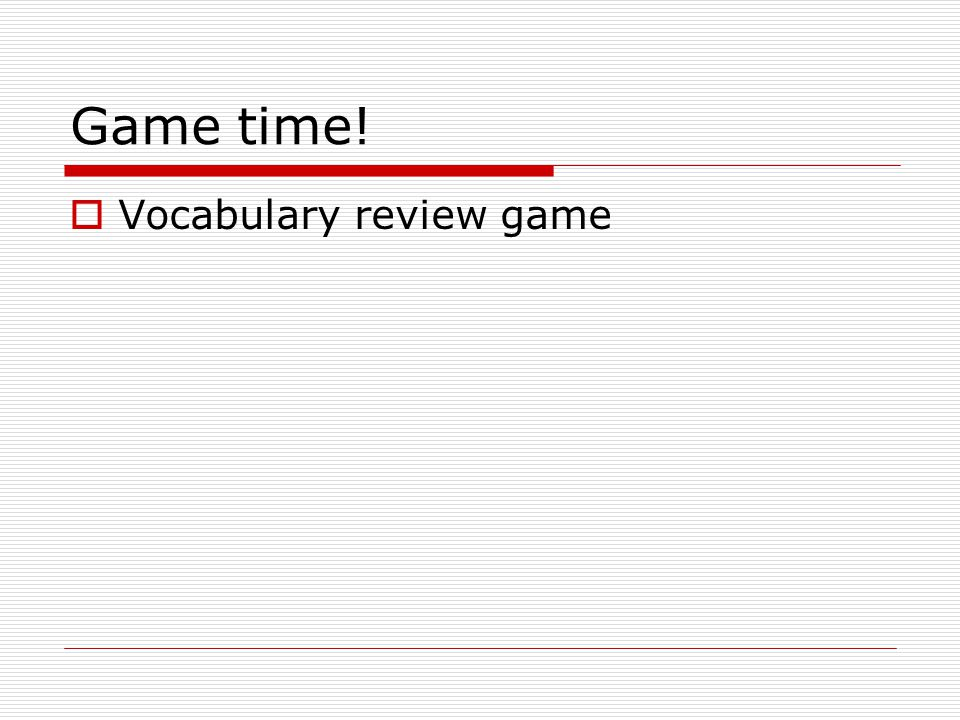 Game time! Vocabulary review game