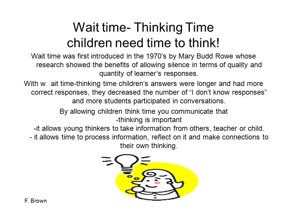 Wait time- Thinking Time children need time to think!