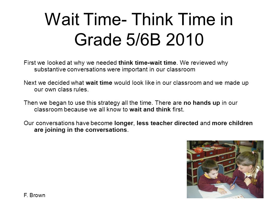 Wait Time- Think Time in Grade 5/6B 2010
