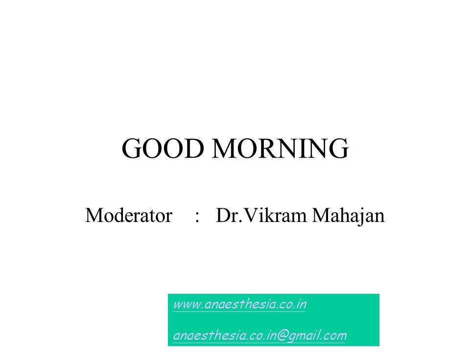 Moderator : Dr.Vikram Mahajan