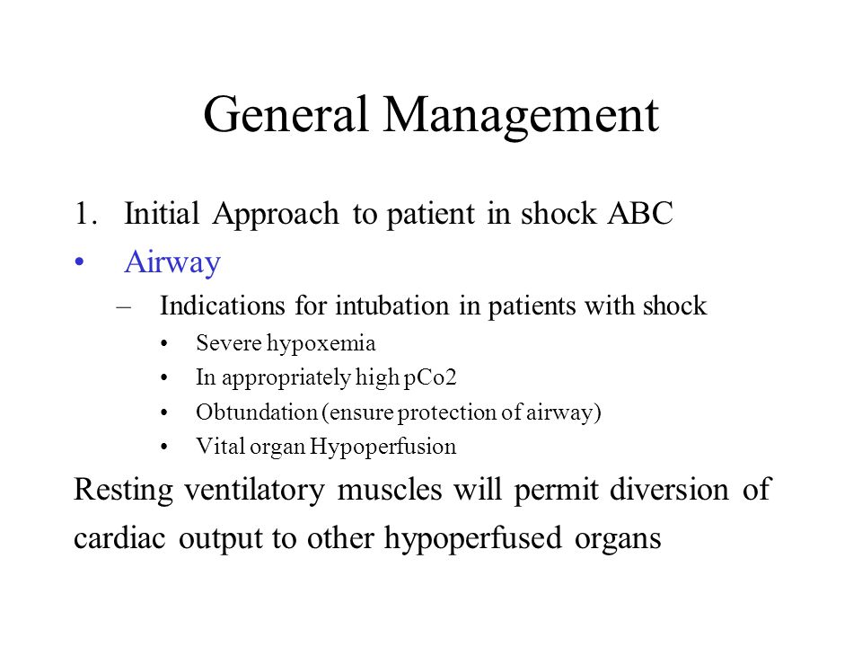 General Management Initial Approach to patient in shock ABC Airway