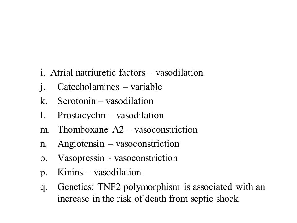 i. Atrial natriuretic factors – vasodilation