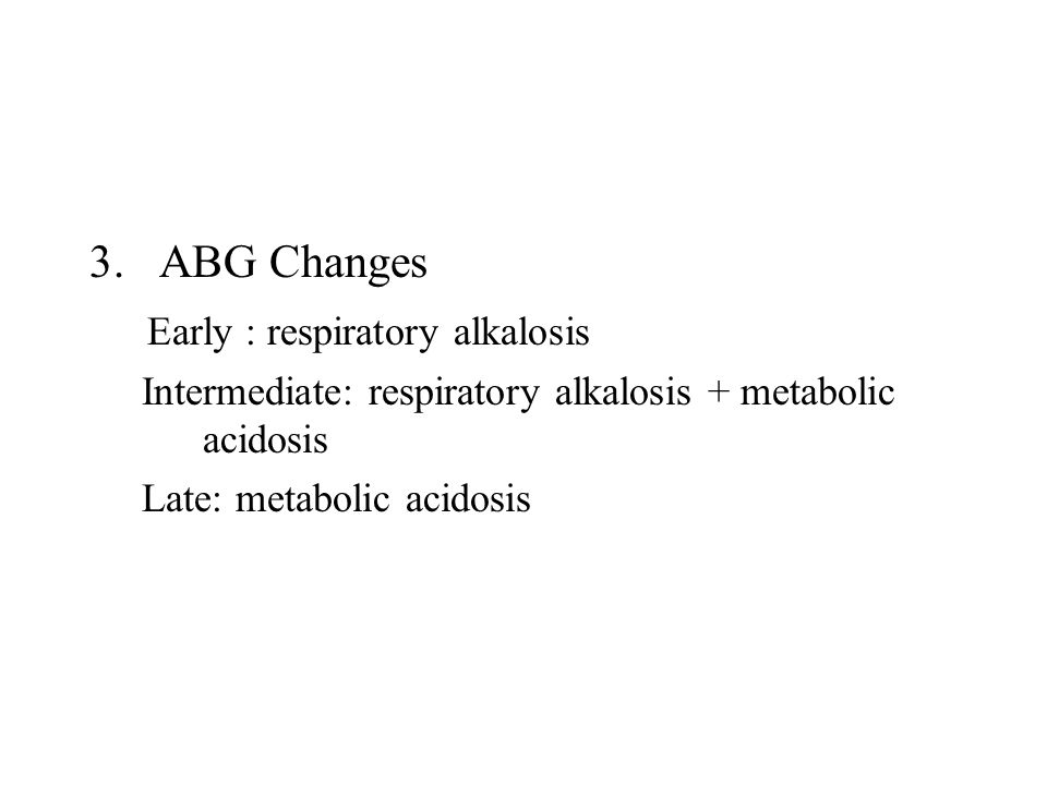 Early : respiratory alkalosis