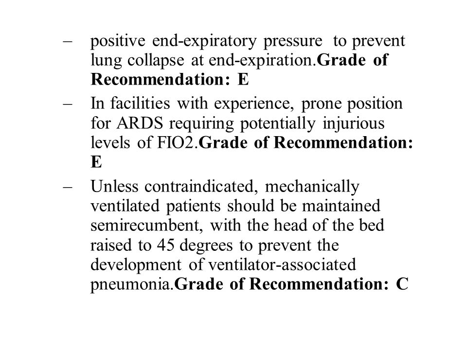 positive end-expiratory pressure to prevent lung collapse at end-expiration.Grade of Recommendation: E