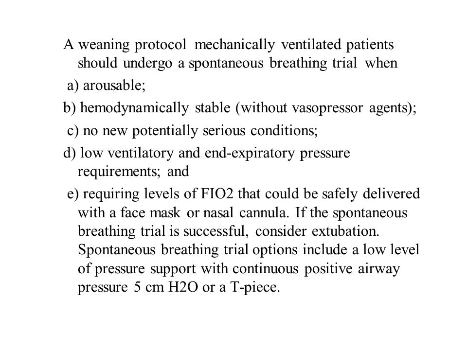 A weaning protocol mechanically ventilated patients should undergo a spontaneous breathing trial when