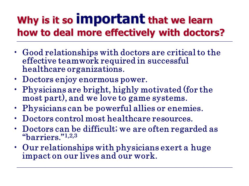Why is it so important that we learn how to deal more effectively with doctors
