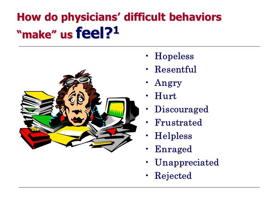 How do physicians' difficult behaviors make us feel 1