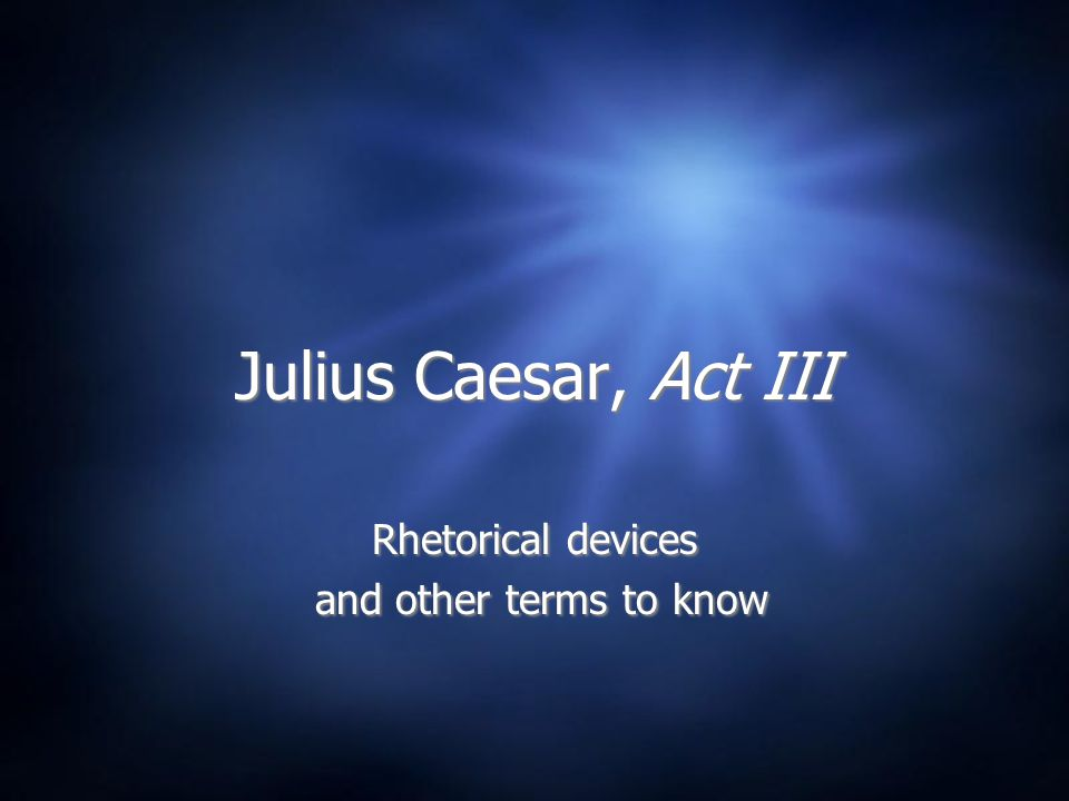 Rhetorical devices and other terms to know