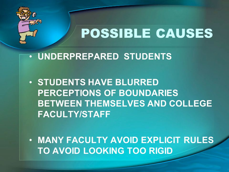 POSSIBLE CAUSES UNDERPREPARED STUDENTS