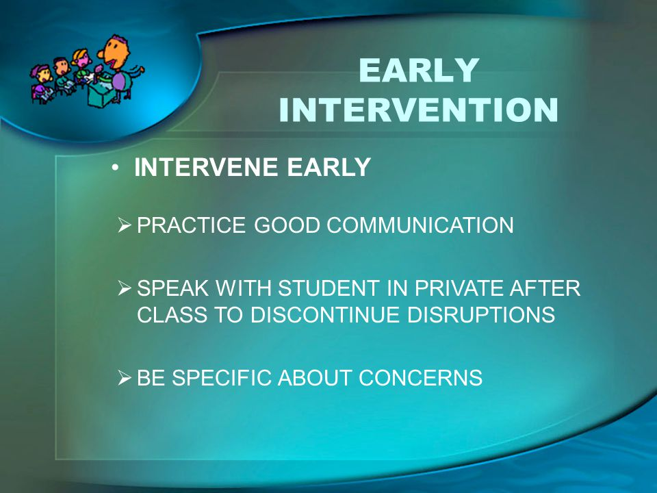 EARLY INTERVENTION INTERVENE EARLY PRACTICE GOOD COMMUNICATION
