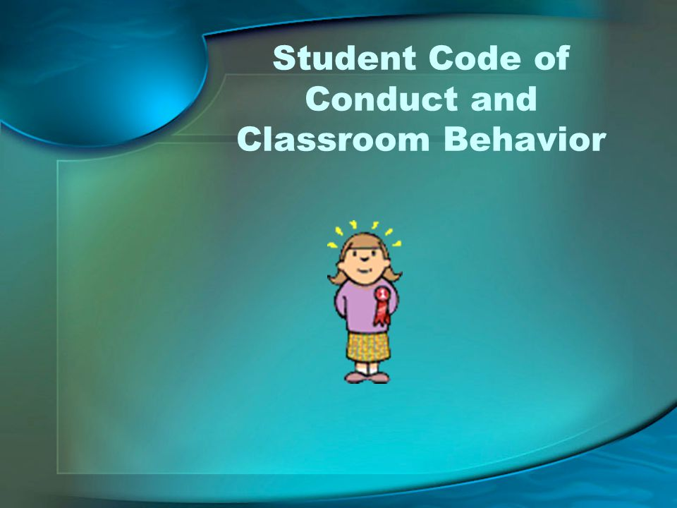 Student Code of Conduct and Classroom Behavior