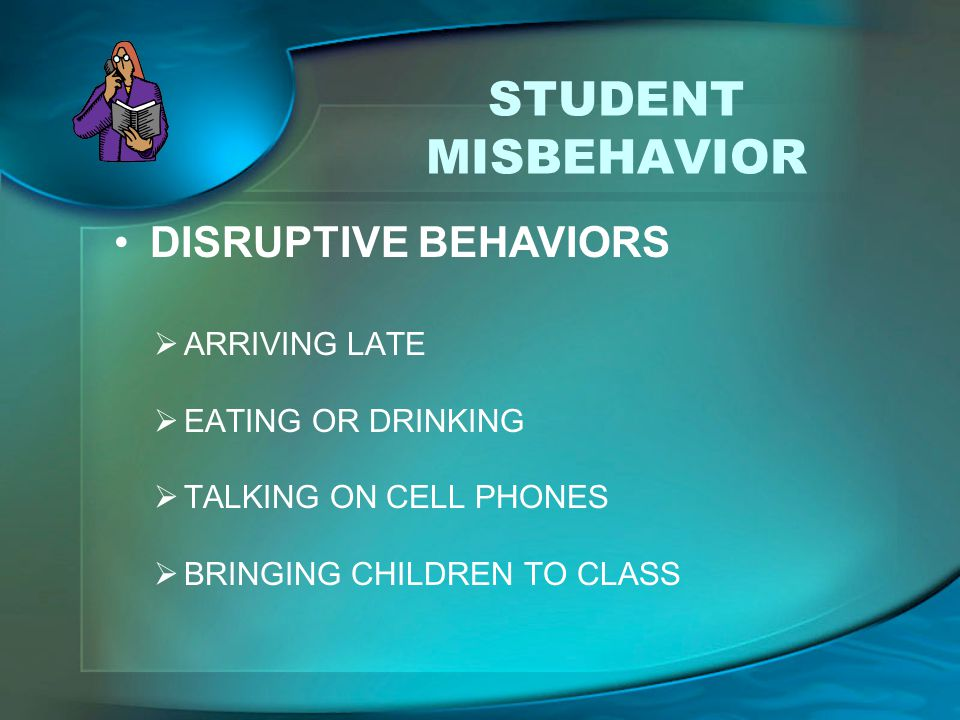 STUDENT MISBEHAVIOR DISRUPTIVE BEHAVIORS ARRIVING LATE