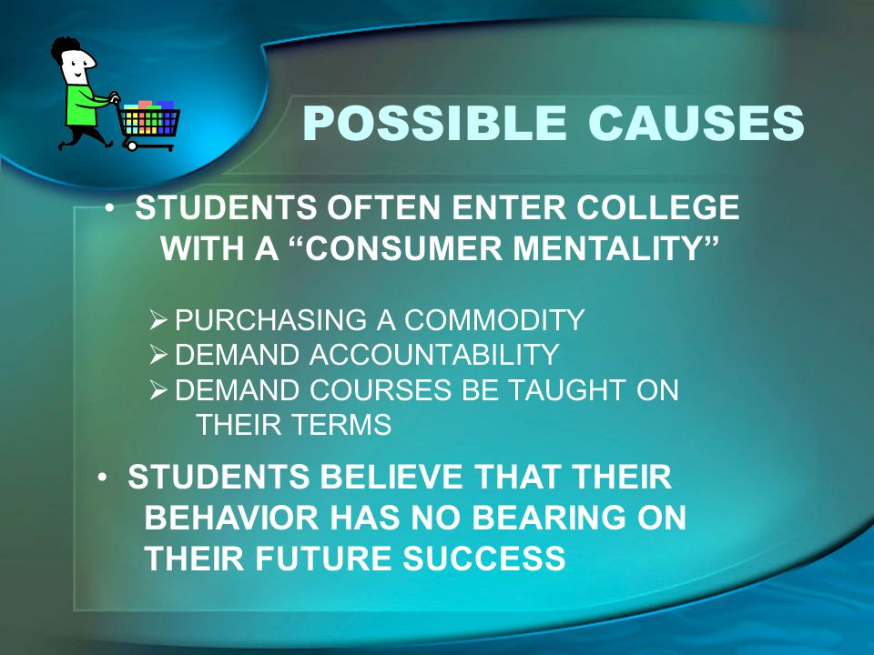 POSSIBLE CAUSES STUDENTS OFTEN ENTER COLLEGE