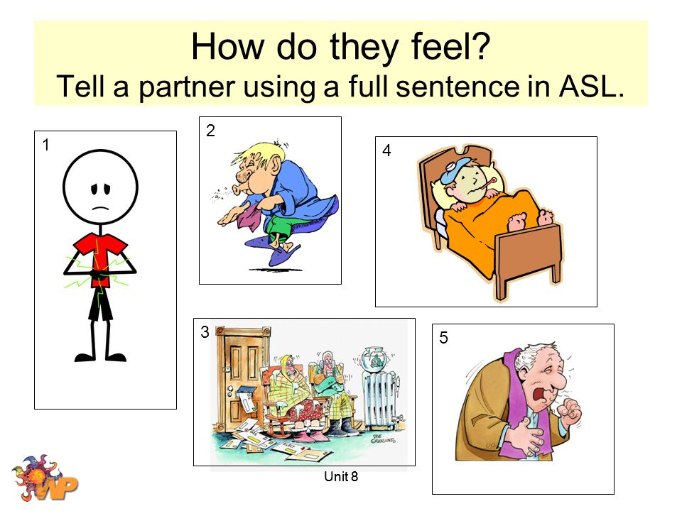 How do they feel Tell a partner using a full sentence in ASL.