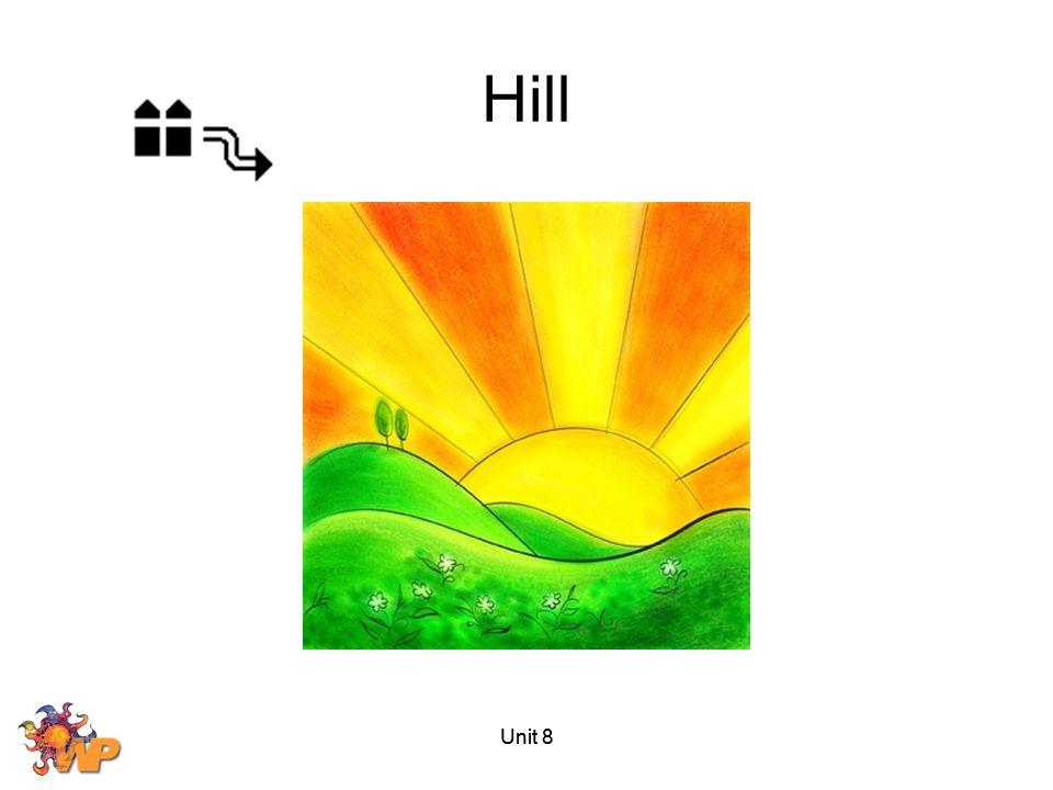 Hill Unit 8 Unit 8