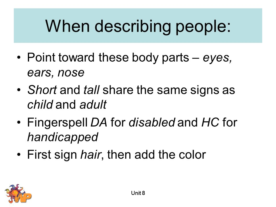 When describing people: