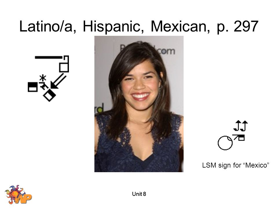 Latino/a, Hispanic, Mexican, p. 297