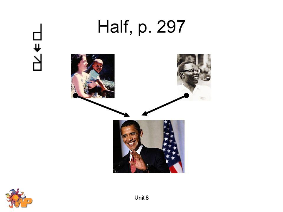 Half, p. 297 Unit 8 Unit 8 Unit 8