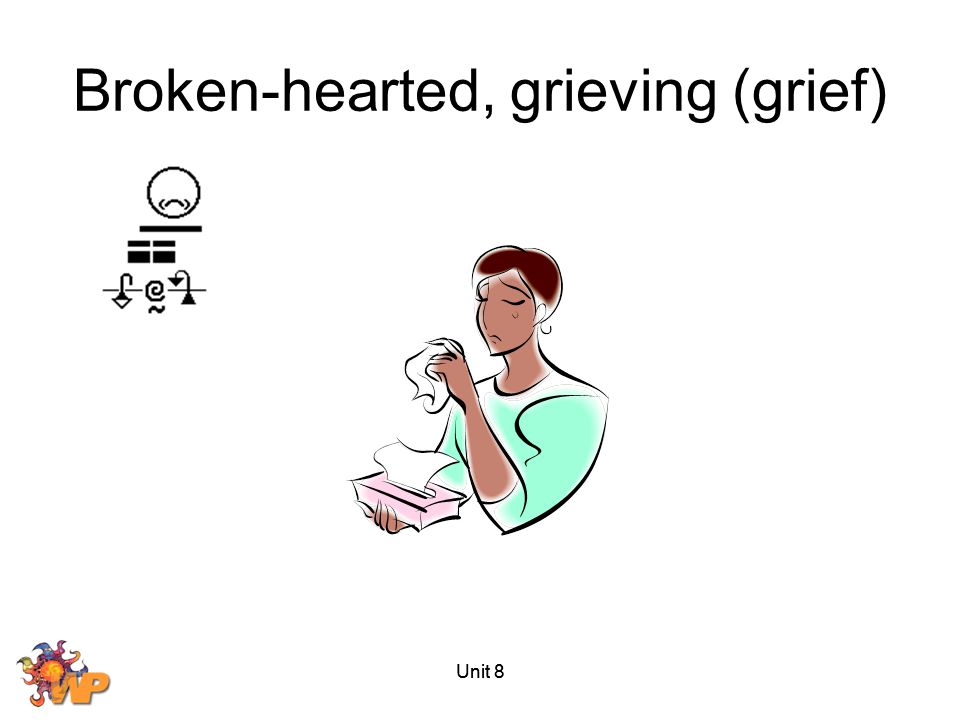 Broken-hearted, grieving (grief)