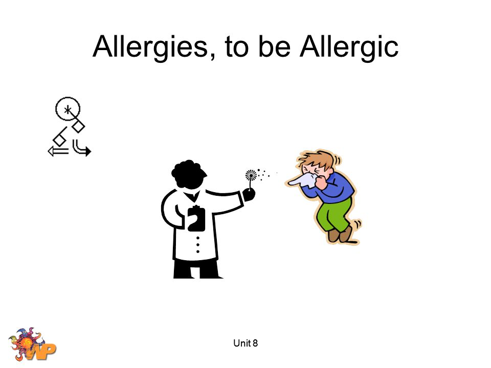 Allergies, to be Allergic
