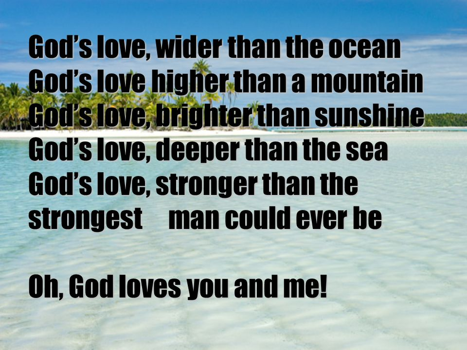 God's love, wider than the ocean