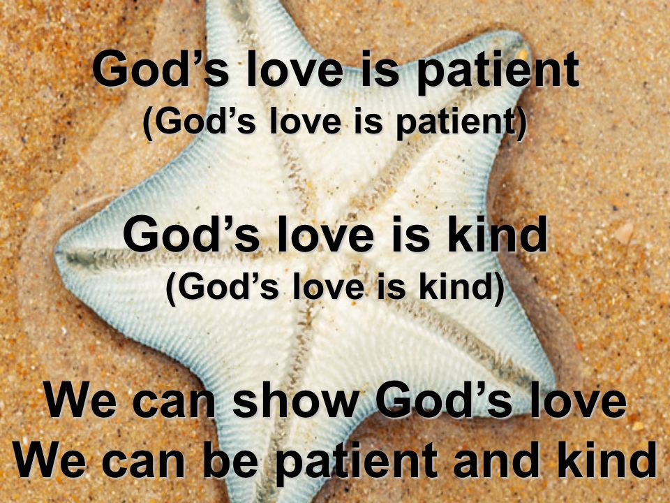 God's love is patient (God's love is patient)