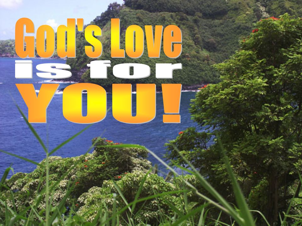 God s Love is for YOU!